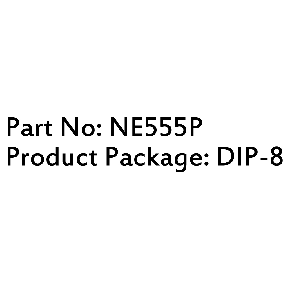 10pcs Brand New Ic Ne555p Ne555 Dip 8 Single Bipolar Timers Chip Ebay 555 High Quality Integrated Circuit 100 And Part No Product Package Shape Same As The Picture Show